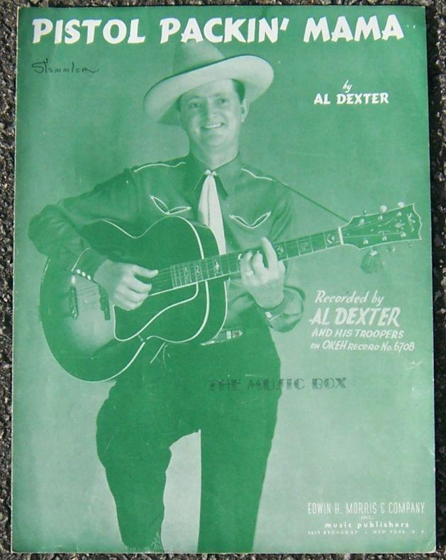 Pistol Packin' Mama Recorded by Al Dexter and His Troopers 1943 Sheet Music