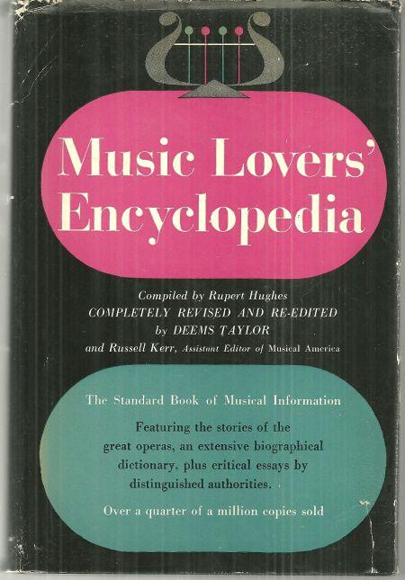 Music Lover's Enyclopedia Edited by Rupert Hughes 1954 with Dust Jacket