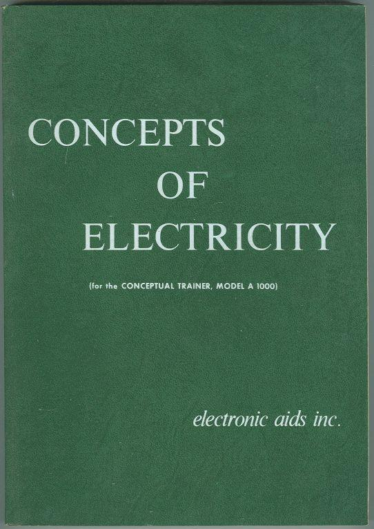 Concepts of Electricity for the Conceptual Trainer, Model a 1000 by Elmer McKee