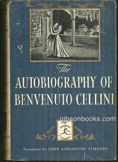 Autobiography of Benvenuto Cellini Trans by John Addington Symonds Modern Lib DJ