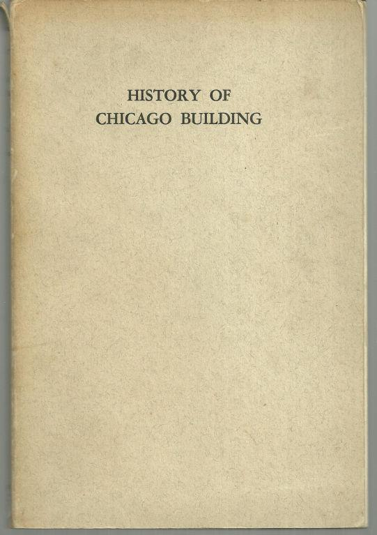 History of the Development of Building Construction in Chicago by Frank Randall