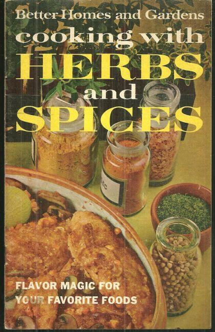 Better Homes and Gardens Cooking with Herbs and Spices Flavor Magic 1969