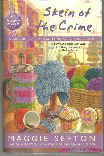 Skein of the Crime by Maggie Sefton 2010 1st edition with Dust Jacket