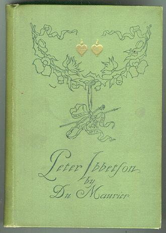 Peter Ibbetson by George Du Maurier 1st American Ed 1891