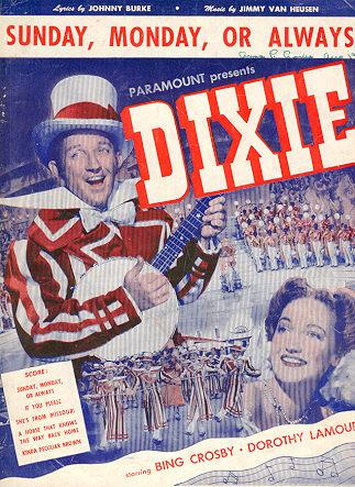 Sheet Music Sunday, Monday, or Always from the Paramount Picture Dixie starring Bing Crosby and Dorothy Lamour