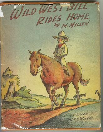 Wild West Bill Rides Home M. Millen 1946 1st