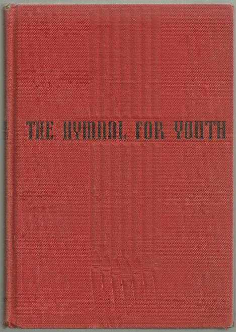 Hymnal for Youth 1949 Hymn Book Westminster Press