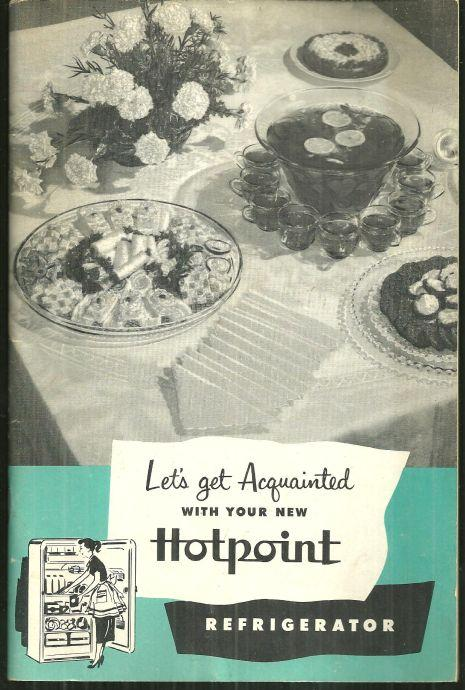 Let's Get Acquainted with Your Hotpoint Refrigerator by Virginia Francis 1952
