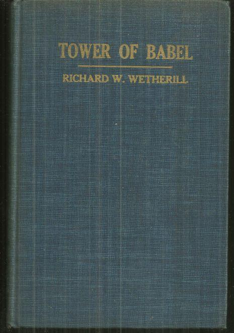 Tower of Babel an Outline of Humanetics by Richard Wetherill 1952 1st edition
