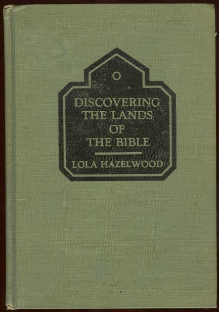 Discovering the Lands of the Bible by Lola Hazelwood 1939 Vacation Bible School