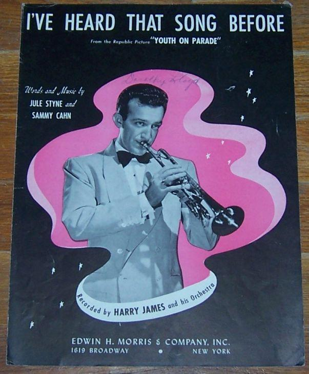 I've Heard That Song Before From Youth on Parade Recorded by Harry James 1942