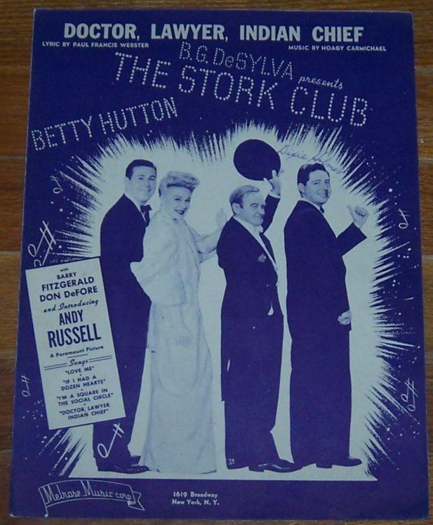 Doctor, Lawyer, Indian Chief The Stork Club starring Betty Hutton 1945 Music