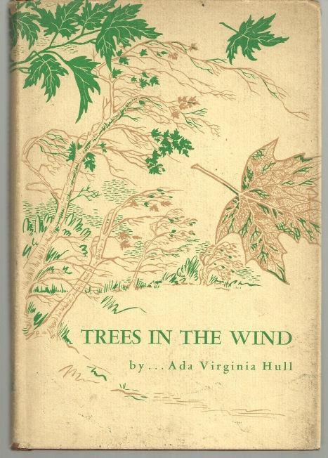 Trees in the Wind A Journey in Dialogue by Ada Virginia Hull 1956 1st ed Poetry