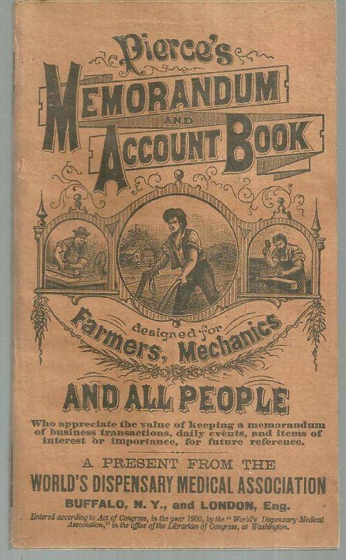 Pierce's Memorandum Account Book for Farmers, Mechanics and All People 1901
