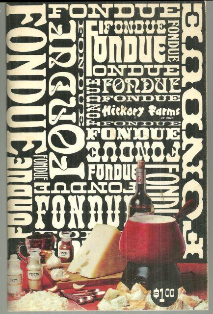 Frivolous Fondues by Ruth Gaines Hickory Farms of Ohio 1970 Cookbook