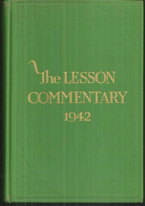 Lesson Commentary for Sunday Schools 1942 Lutheran Edited by Charles Wiles