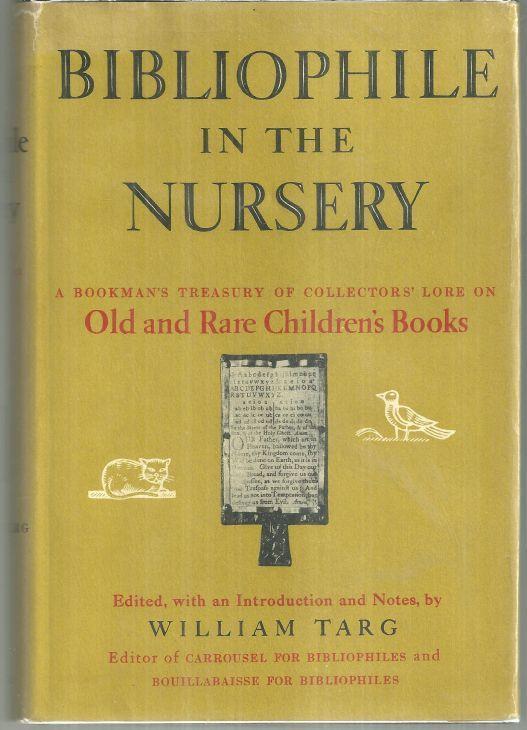 Bibliophile in the Nursery a Bookman's Treasury of Collectors' Lore 1957 w/DJ