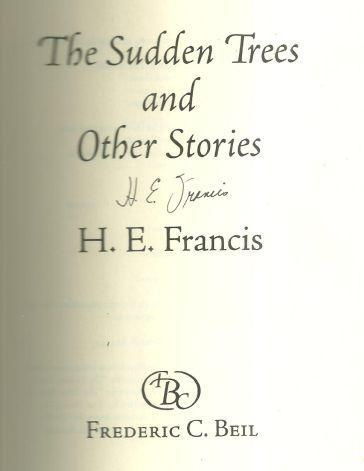 Sudden Trees and Other Stories Signed by H. E. Francis 1999 1st edition w/DJ