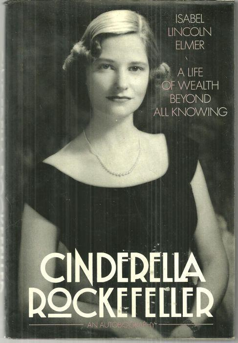 Cinderella Rockefeller a Life of Wealth Beyond All Knowing 1987 1st edition w/DJ