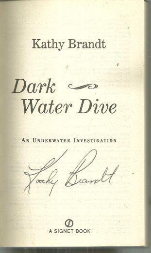 Dark Water Dive An Underwater Investigation Signed by Kathy Brandt 2004 Cozy
