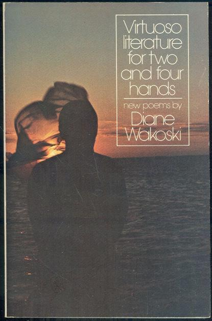 Virtuso Literature for Two and Four Hands by Diane Wakoski 1975 1st edition