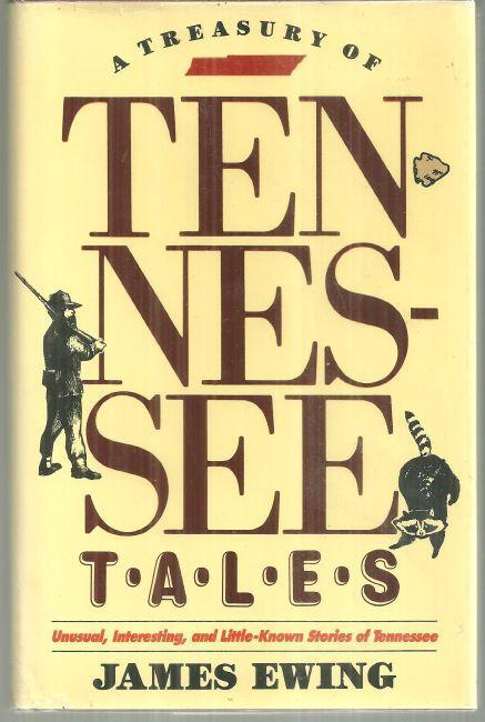 Treasury of Tennessee Tales by James Ewing 1985 1st edition with Dust Jacket