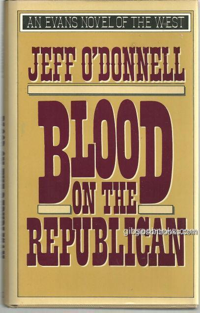 Blood on the Republican by Jeff O'Donnell 1992 1st edition with DJ Western