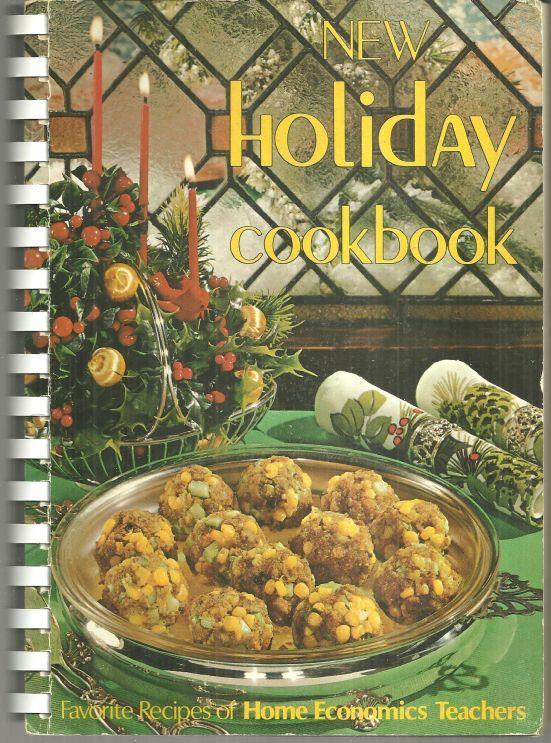 New Holiday Cookbook by Favorite Recipes Of Home Economics Teachers 1974 Illus