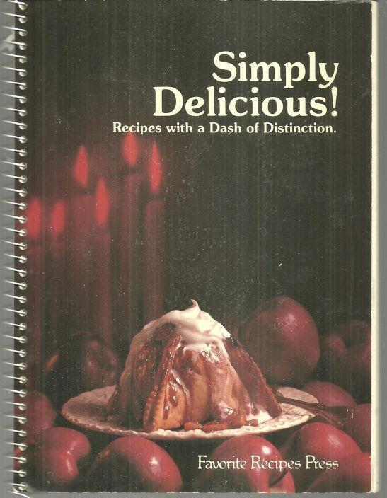 Simply Delicious Recipes With a Dash of Distinction Edited by Mary Blount 1989