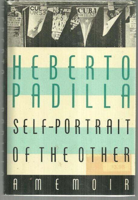 Self-Portrait of the Other a Memoir by Heberto Padilla 1990 1st edition with DJ