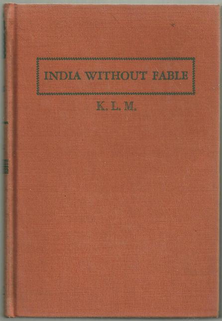 India Without Fable A 1942 Survey by Kate Mitchell 1st Edition
