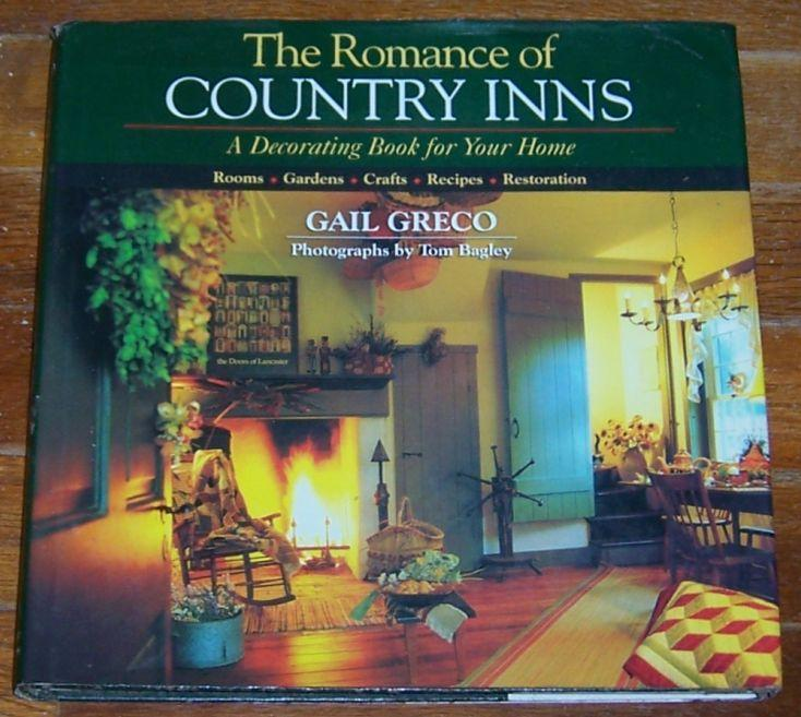 Romance of Country Inns a Decorating Book for Your Home by Gail Greco 1994 1st