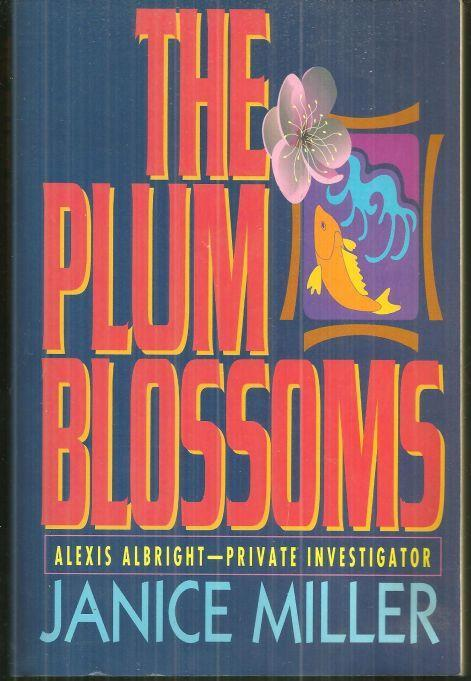 Plum Blossoms Alexis Albright - Private Investigator by Janice Miller 1994