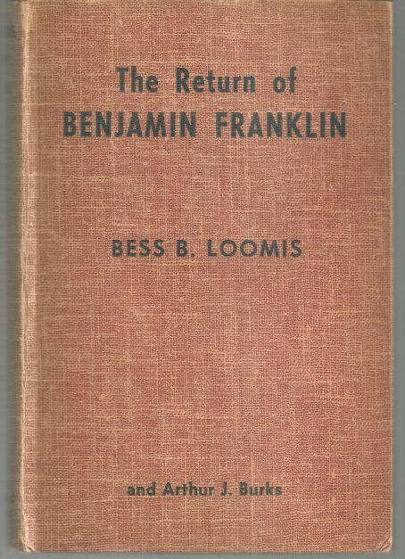 Return of Benjamin Franklin Signed by Bess Loomis 1955 1st editon
