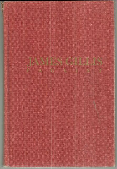 James Gillis, Paulist a Biography by James Finley 1958 1st edition Biography
