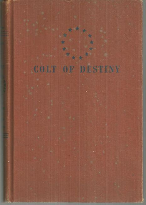Colt of Destiny a Story of the California Missions by Alida Sims Malkus 1950