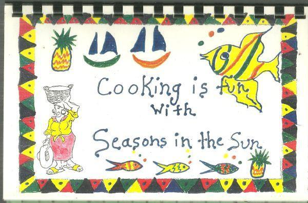 Cooking Is Fun with Seasons in the Sun by Lynn Upson Caribbean Recipes
