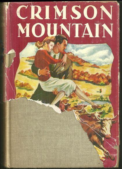 Crimson Mountains by Grace Livingston Hill 1942 Vintage Romance