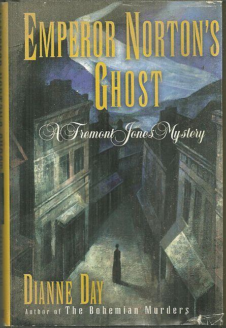Emperor Norton's Ghost a Fremont Jones Mystery by Dianne Day 1998 w/ Dustjacket