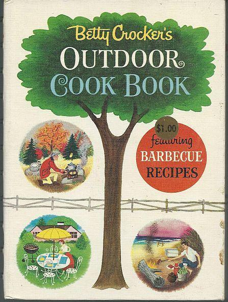 Betty Crocker's Outdoor Cook Book Featuring Barbecue Recipes 1961 Illustrated