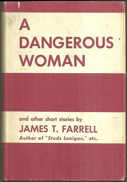 Dangerous Woman and Other Short Stories by James T. Farrell 1957 1st edition DJ