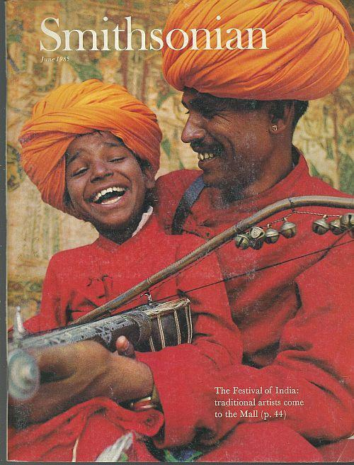 Smithsonian Magazine June 1985  Festival of India on cover/Sunlight/Red Grooms
