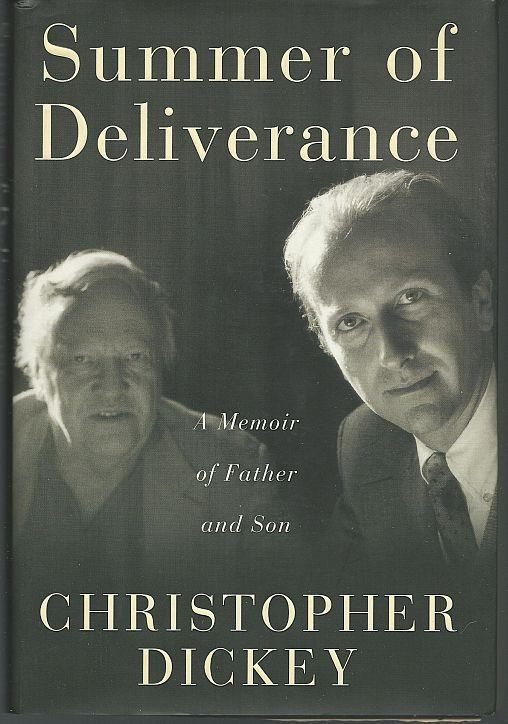 Summer of Deliverance a Memoir of Father and Son by Christopher Dickey 1998 1st