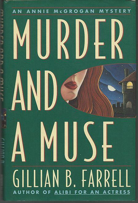 Murder and a Muse an Annie Mcgrogan Mystery by Gillian Farrell 1994 1st ed w/DJ