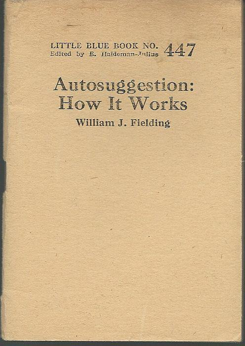 Autosuggestion How It Works by William Fielding Little Blue Book Volume 447