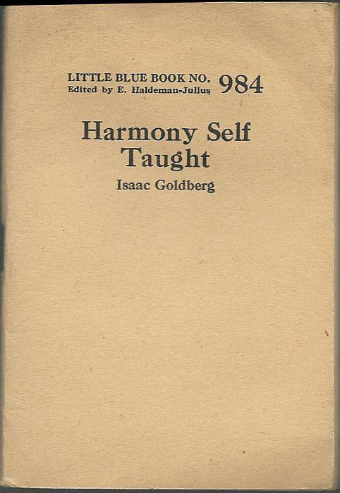 Harmony Self Taught by Issac Goldberg Little Blue Book Volume 984