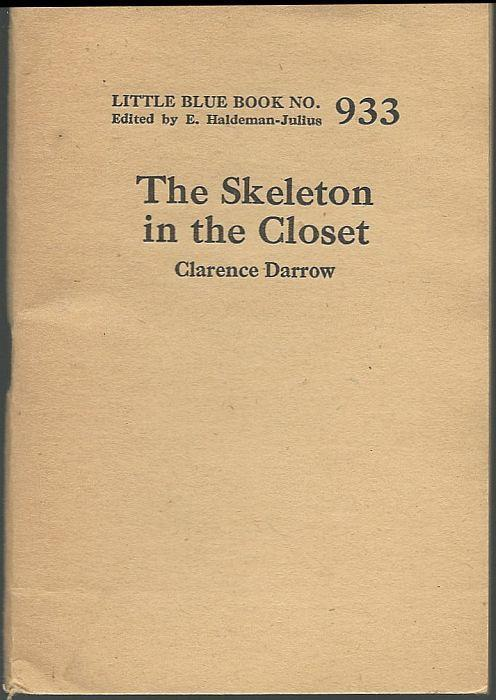 Skeleton in the Closet by Clarence Darrow Little Blue Book Volume 933