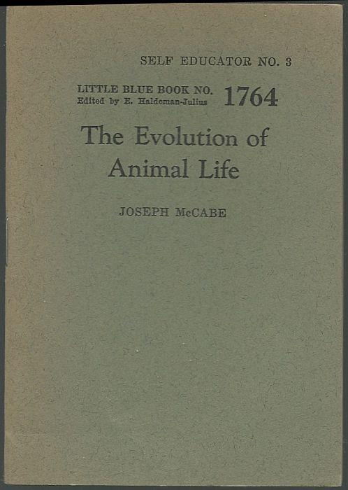 Evolution of Animal Life by Joseph McCabe Little Blue Book Volume 1764 1943