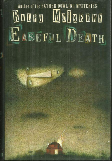 Easeful Death by Ralph McInerny 1991 1st edition with Dust Jacket Mystery