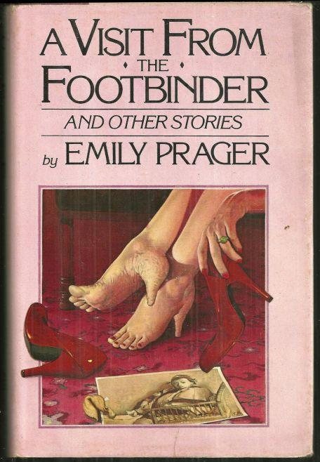 Visit from the Footbinder and Other Stories by Emily Prager 1982 1st edition DJ